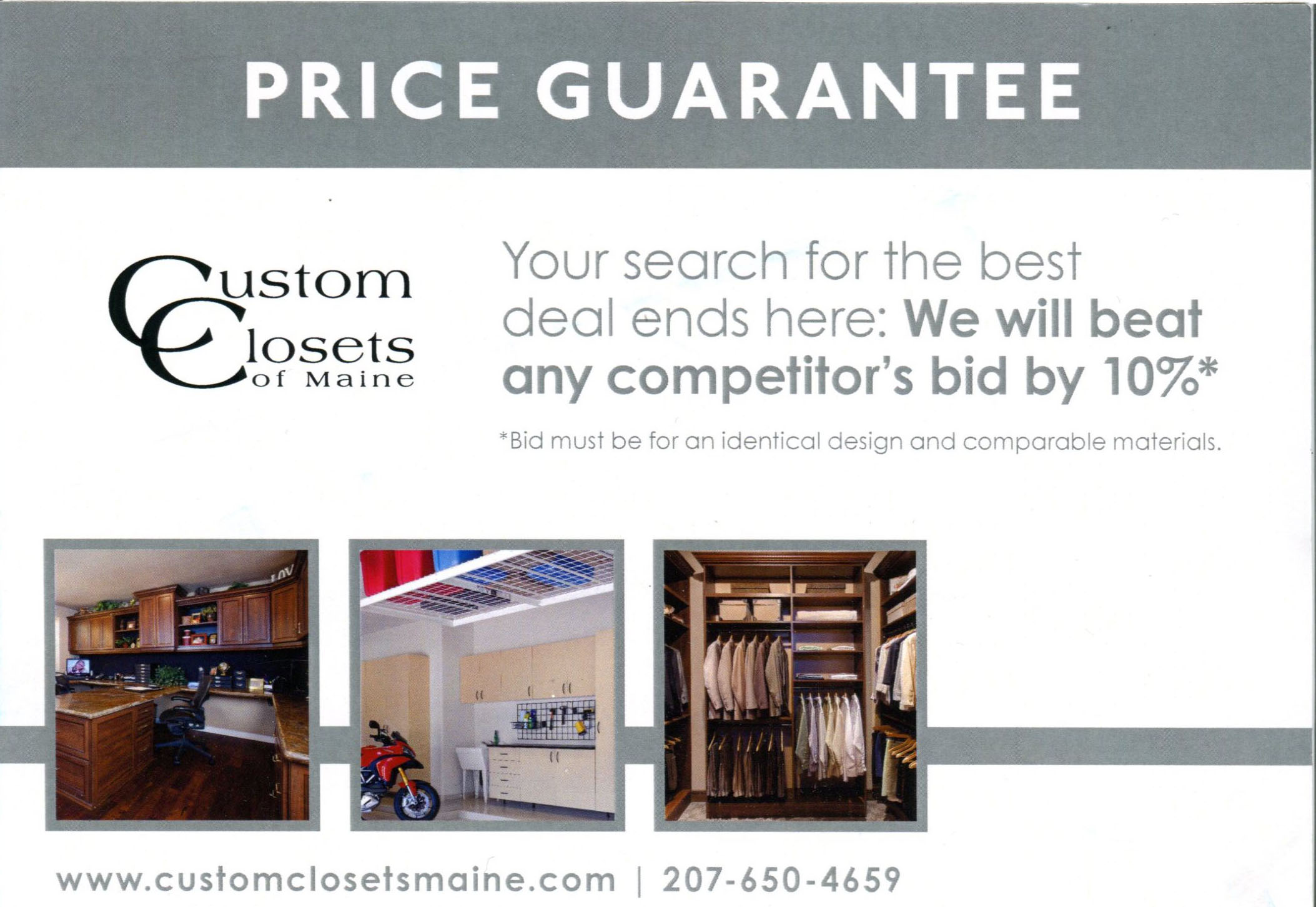 Price Guarantee: We will beat any competitor's bid by ten percent! Bid must be for an identical design and comparable materials.