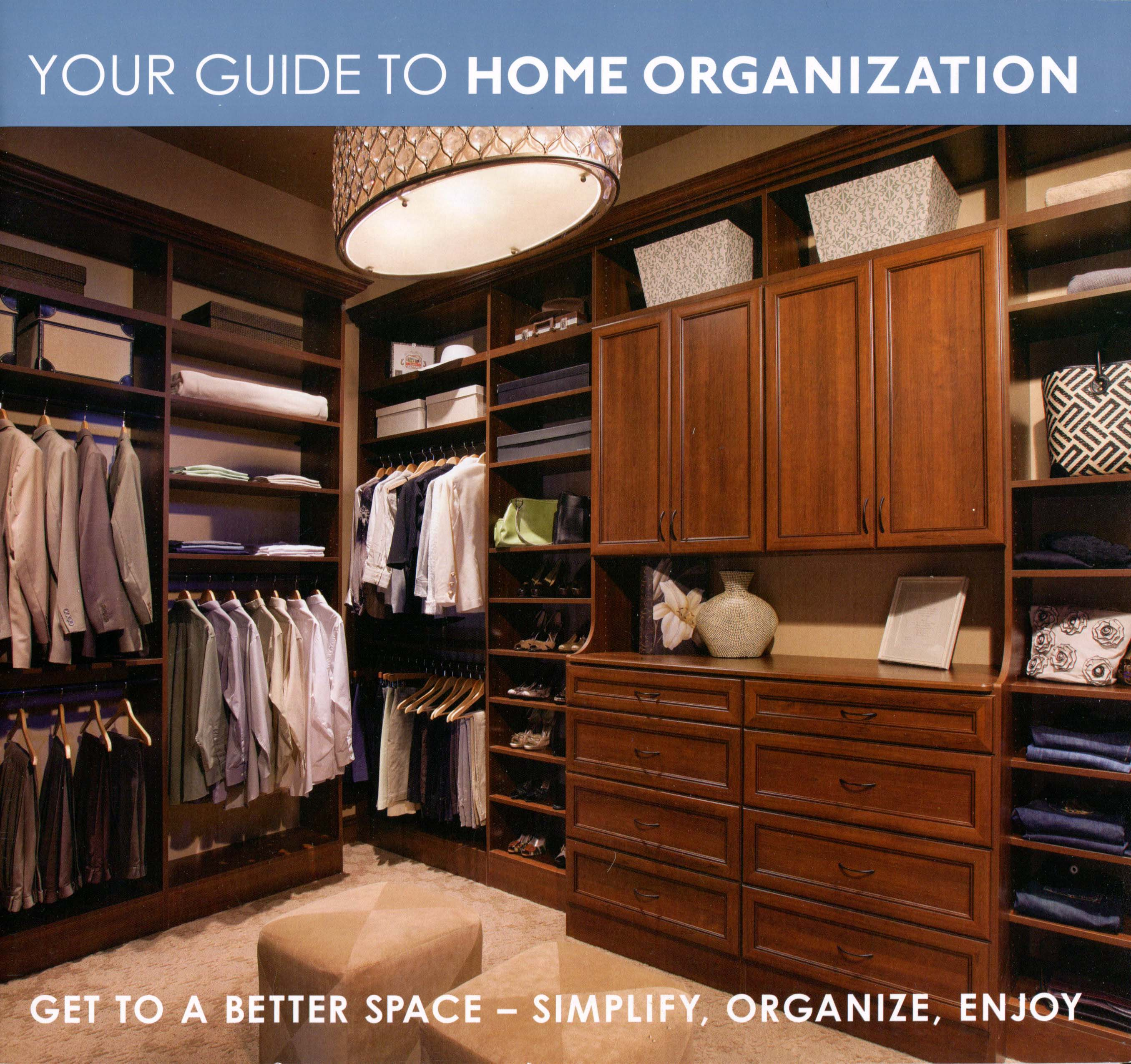 Your guide to home organization.