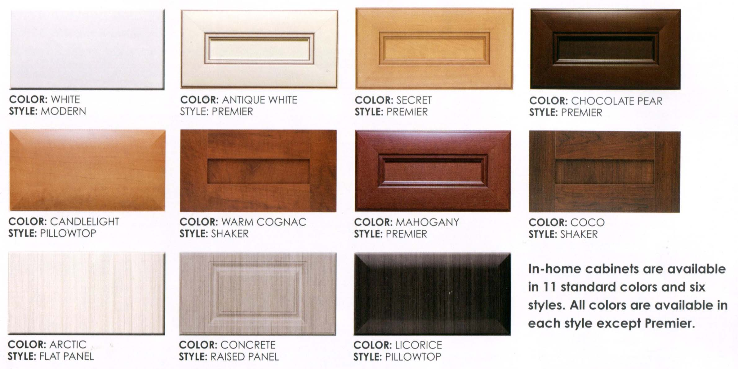 In-home cabinets are available in 11 standard colors and six styles. All colors are available in each style except Premier.